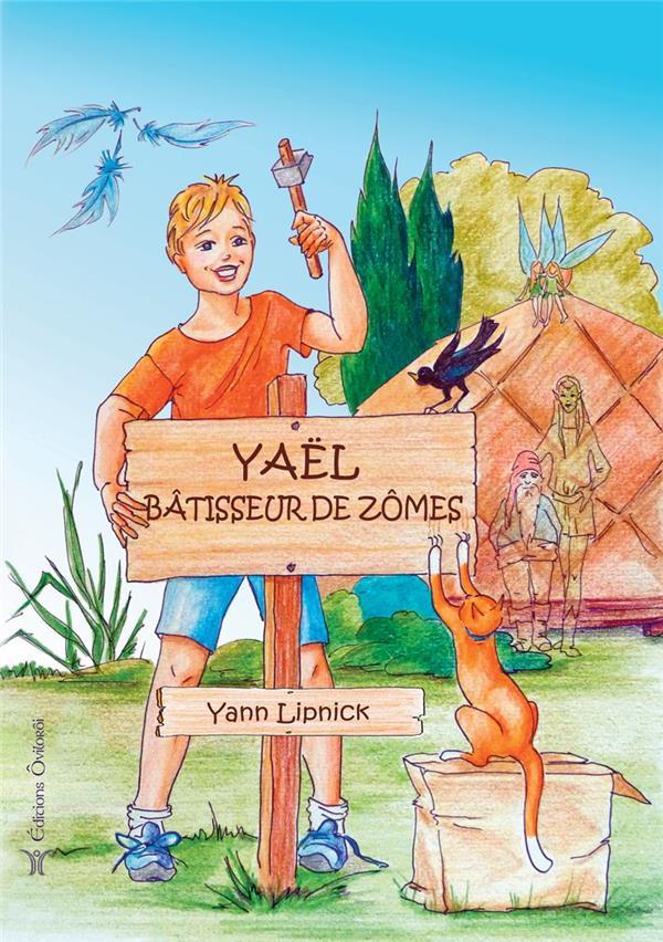 YAEL, BATISSEUR DE ZOMES