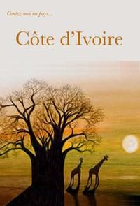 CONTEZ-MOI UN PAYS : COTE D'IVOIRE