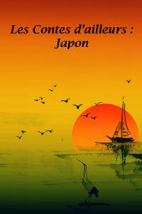 LES CONTES D'AILLEURS : JAPON