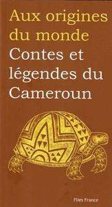 CONTES ET LEGENDES DU CAMEROUN