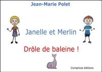 JANELLE ET MERLIN - DROLE DE BALEINE !