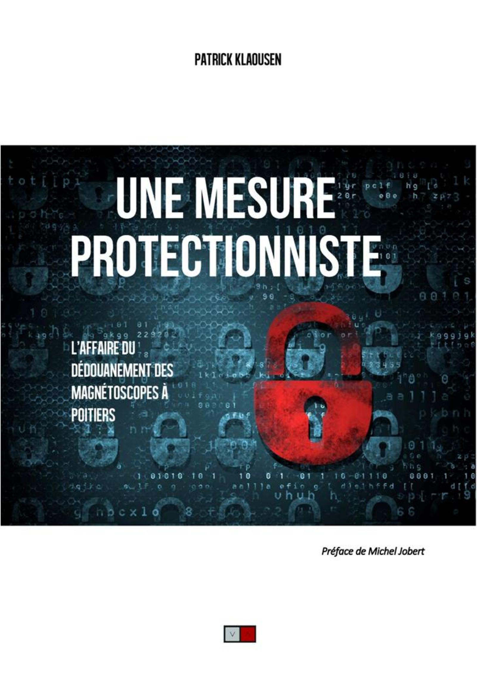 UNE MESURE PROTECTIONNISTE - L'AFFAIRE DU DEDOUANEMENT DES MAGNETOSCOPES A POITIERS