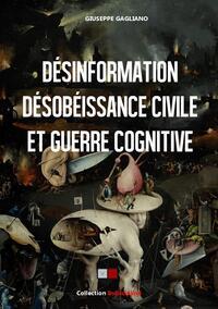 DESINFORMATION, DESOBEISSANCE CIVILE ET GUERRE COGNITIVE