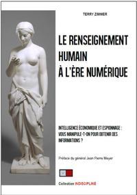 LE RENSEIGNEMENT HUMAIN A L'ERE NUMERIQUE - INTELLIGENCE ECONOMIQUE ET ESPIONNAGE: VOUS MANIPULE-T-O