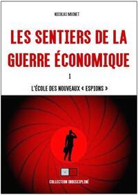 LES SENTIERS DE LA GUERRE ECONOMIQUE - L'ECOLE DES