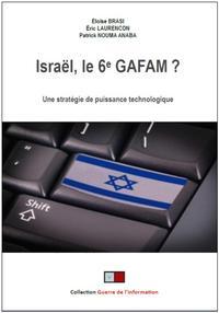 ISRAEL, LE 6E GAFAM ? - UNE STRATEGIE DE PUISSANCE AU TRAVERS DES NOUVELLES TECHNOLOGIES