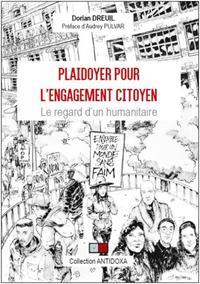 PLAIDOYER POUR L'ENGAGEMENT CITOYEN - LE REGARD D'UN HUMANITAIRE. PREFACE D'AUDREY PULVAR