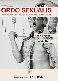 ORDO SEXUALIS - POUR UNE CRITIQUE DE LA MORALE SEXUELLE