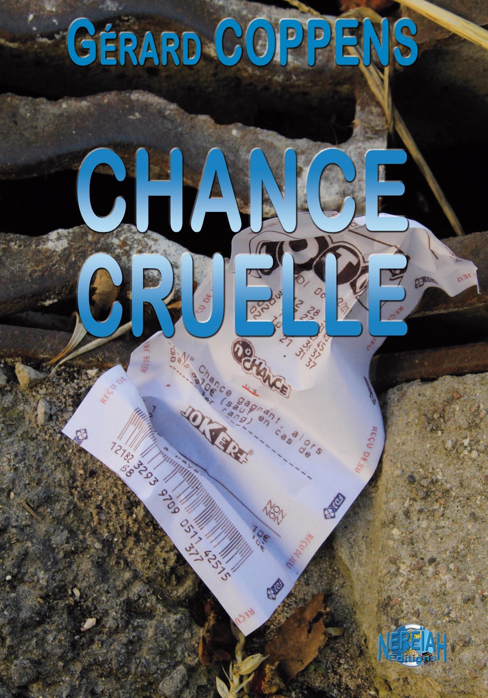CHANCE CRUELLE
