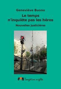 LE TEMPS N'INQUIETE PAS LES HEROS
