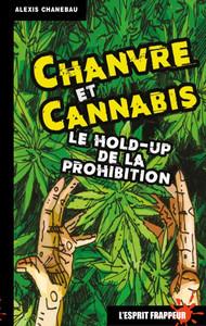 CHANVRE ET CANNABIS: LE HOLD-UP DE LA PROHIBITION