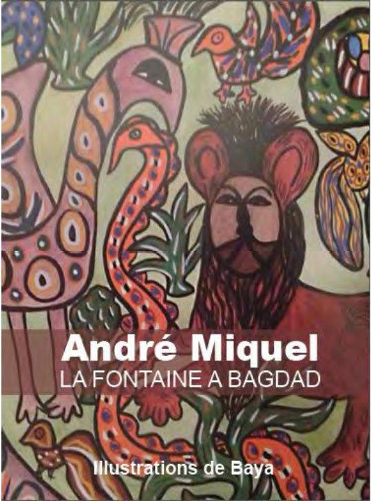 LA FONTAINE A BAGDAD - FABLES ARABES D'IBN AL-MUQAFFA