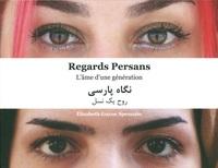 REGARDS PERSANS - L'AME D'UNE GENERATION