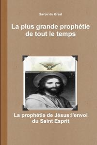 LA PLUS GRANDE PROPHETIE DE TOUT LE TEMPS
