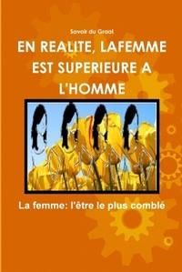 EN REALITE, LA FEMME EST SUPERIEURE A L'HOMME