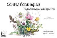 CONTES BOTANIQUES - VAGABONDAGES CHAMPETRES.