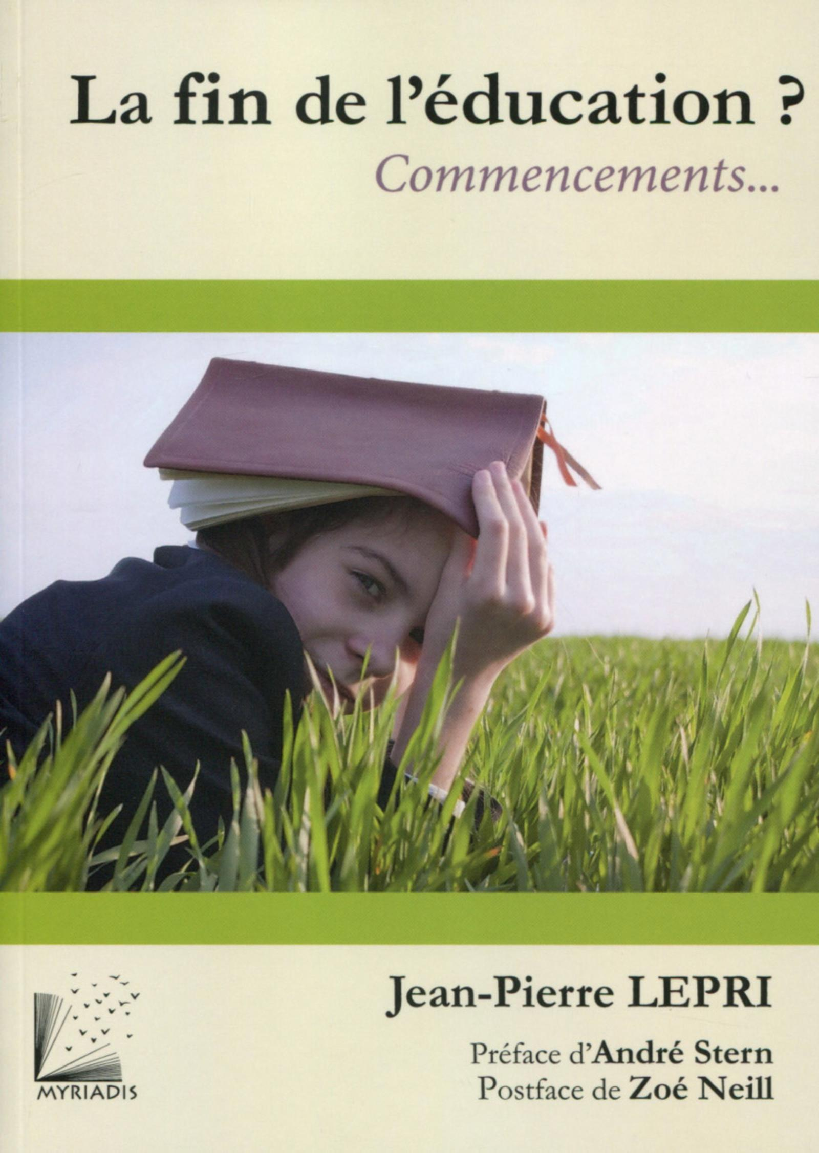 LA FIN DE L'EDUCATION - 2E EDITION - COMMENCEMENTS...(1ERE EDITION : 9782916032450).