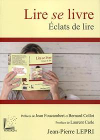 LIRE SE LIVRE - ECLATS DE LIRE