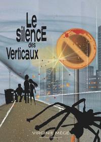 LE SILENCE DES VERTICAUX