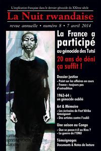 LA NUIT RWANDAISE N 8 : LA FRANCE A PARTICIPE AU GENOCIDE. 20 ANS DE DENI, CA SUFFIT !