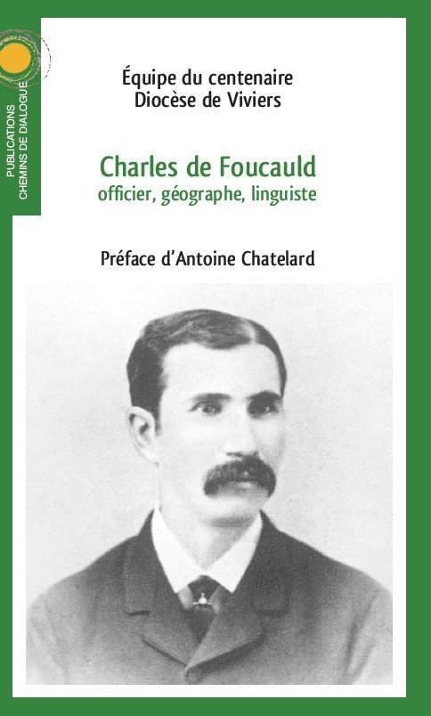 CHARLES DE FOUCAULD, OFFICIER, GEOGRAPHE, LINGUISTE