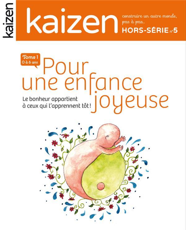 POUR UNE ENFANCE JOYEUSE - KAIZEN HS N 5 - T1 DE 0 A 6 ANS