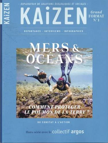 NUMERO SPECIAL : MERS ET OCEANS - COMMENT PROTEGER LE POUMON DE LA TERRE ?