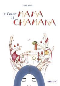 LA CHANT DE MAMA CHAMANA