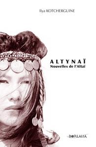 ALTYNAI, NOUVELLES DE L'ALTAI