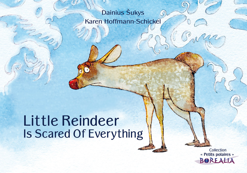 LITTLE REINDEER IS SCARED OF EVERYTHING / PETIT RENNE A PEUR DE TOUT