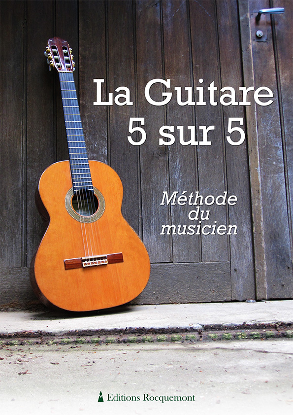 LA GUITARE 5 SUR 5 - METHODE DU MUSICIEN