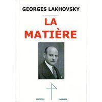 LA MATIERE GEORGES LAKHOVSKY