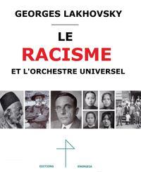 LE RACISME ET L'ORCHESTRE UNIVERSEL GEORGES LAKHOVSKY
