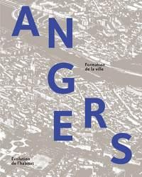 ANGERS - FORMATION DE LA VILLE ET EVOLUTION DE L'HABITAT
