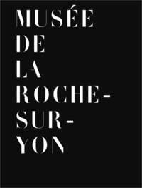 GUIDE DU MUSEE DE LA ROCHE SUR YON