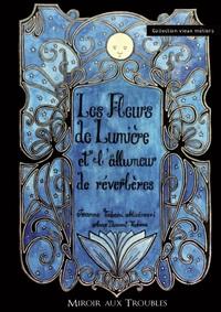 LES FLEURS DE LUMIERE ET L'ALLUMEUR DE REVERBERES