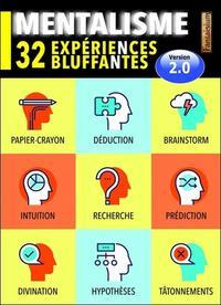 MENTALISME - 32 EXPERIENCES BLUFFANTES - VERSION 2.0