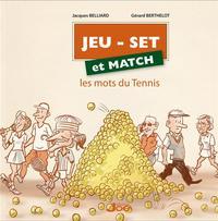 JEU - SET ET MATCH LES MOTS DU TENNIS