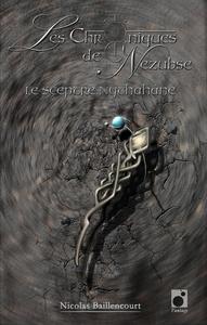 LES CHRONIQUES DE NEZUBSE VOLUME 1 : LE SCEPTRE NYTHAHANE