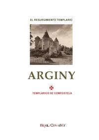 ARGINY - EL NO-TAN MISTERIO DEL RESURGIMIENTO TEMPLARIO