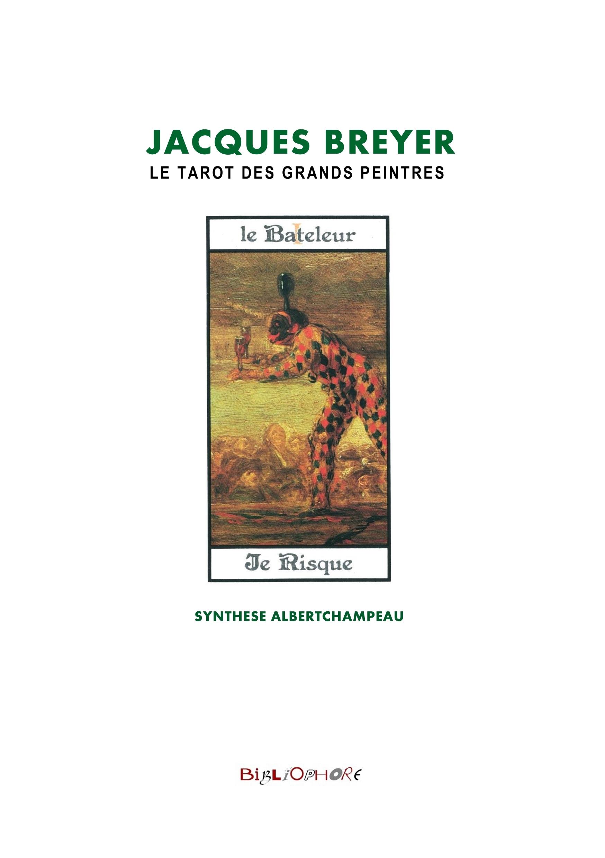 JACQUES BREYER ET LE TAROT DES GRANDS PEINTRES - LE BATELEUR
