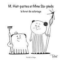 M. HUIT-PATTES ET MME SIX-PIEDS, LE LIVRET DE COLORIAGE