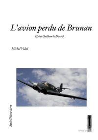 L'AVION PERDU DE BRUNAN (SAINT-GUILHEM-LE-DESERT)