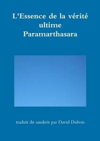 L'ESSENCE DE LA VERITE ULTIME - PARAMARTHASARA