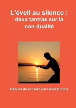 L'EVEIL AU SILENCE : DEUX TANTRAS SUR LA NON-DUALITE