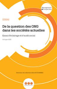 DE LA QUESTION DES ONG DANS LES SOCIETES ACTUELLES. ESSAI D'ECLAIRAGE ET D'AUDIT SOCIAL