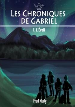 LES CHRONIQUES DE GABRIEL : 1 - L'EVEIL