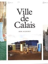 HENK WILDSCHUT VILLE DE CALAIS /FRANCAIS