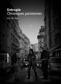 ENTROPIE (CHRONIQUES PARISIENNES)