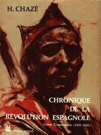 CHRONIQUE DE LA REVOLUTION ESPAGNOLE